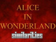 Click to Play Alice in Wonderland Similarities